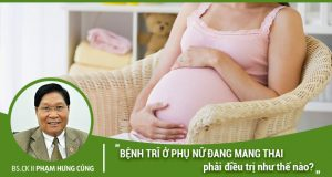 Bệnh trĩ ở phụ nữ mang thai phải điều trị như thế nào?