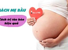 Mách các mẹ cách trị táo bón khi mang thai hiệu quả và an toàn